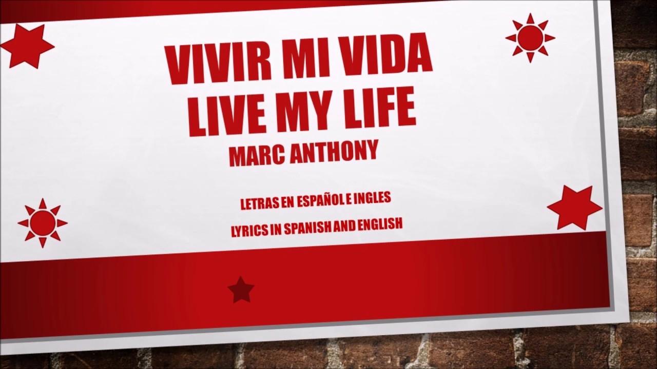 Vivir Mi Vida Marc Anthony Letras En Espa 241 Ol E Ingl 233 S