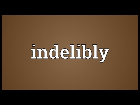 Indelibly Meaning