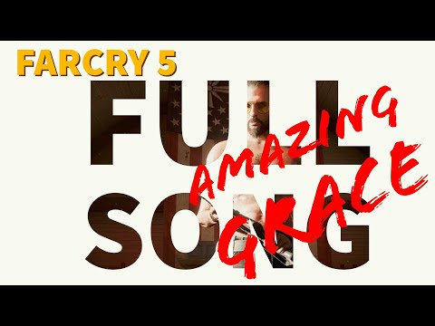 Far Cry 5 - Amazing Grace Full song
