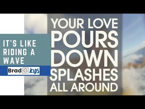 It's Like Riding A Wave (Your Love) - Brad G Kids Worship