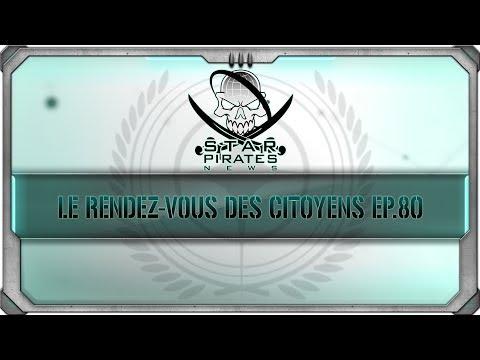 [FR] STAR CITIZEN : Le rendez vous des citoyens 80