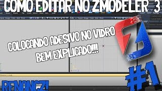 COMO EDITAR NO ZMODELER 3 - COLOCANDO ADESIVO NO VIDRO - BEM EXPLICADO - #1