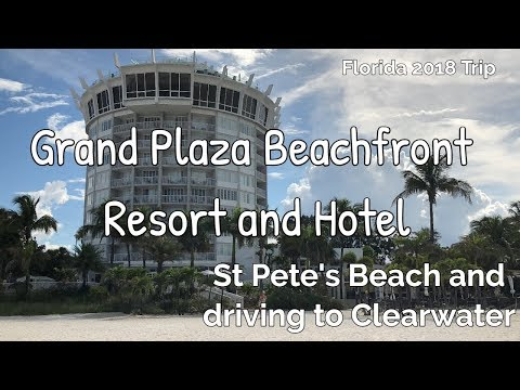 St Pete Beach – Grand Plaza Hotel and driving to Clearwater Beach!