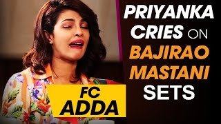 Priyanka Chopra cries on Bajirao Mastani Sets | FC Adda