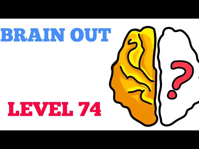 Brain Out Level 74 Walkthrough Or Solution Youtube