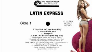 Latin Express - Can This Be Love (Euro Mix)