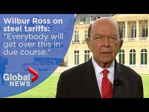 Wilbur Ross defends U.S. steel tariffs levelled against Canada, EU, Mexico