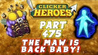 THE MAW Is Back Baby! - Clicker Heroes Walkthrough: Part 475 - (PC Gameplay Playthrough)