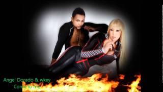 Angel Dorado & Wkey - Come to me