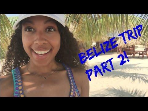 Belize Trip 2016 Part 2!