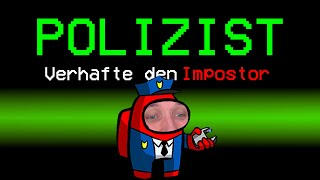 POLIZIST IMPOSTOR Rolle in Among Us