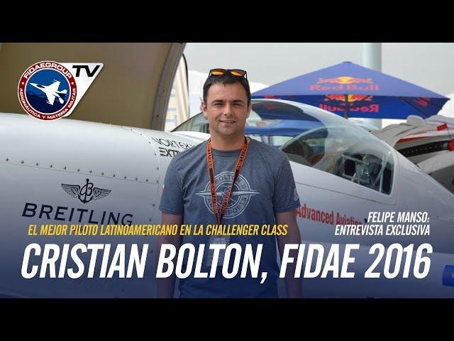 EXCLUSIVO: Entrevista a Cristian Bolton en FIDAE 2016, Piloto Chileno Redbull Air Race