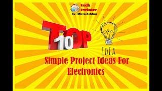 Top 10 Simple electronics project idea