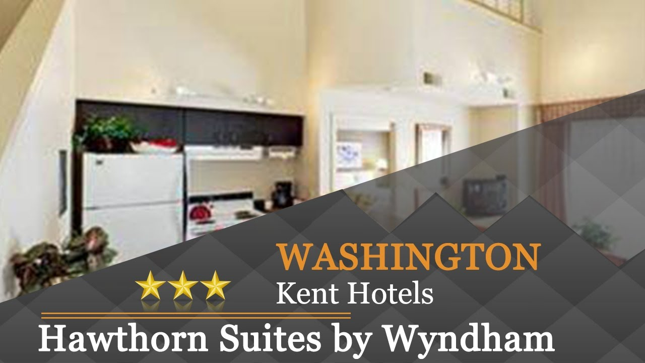 Hawthorn Suites By Wyndham Kent Wa Hotels Washington
