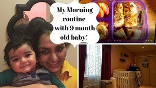 My morning routine with 9 month old baby   Indian SAHM / NRI mom morning routine with a baby