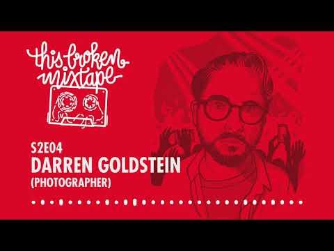 This Broken Mixtape Podcast  S2E04  Darren Goldstein Photographer