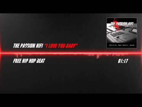 The Passion HiFi - I Love You Baby [Free Hip Hop Beat / Instrumental]