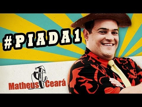Matheus Ceará - Piada #1