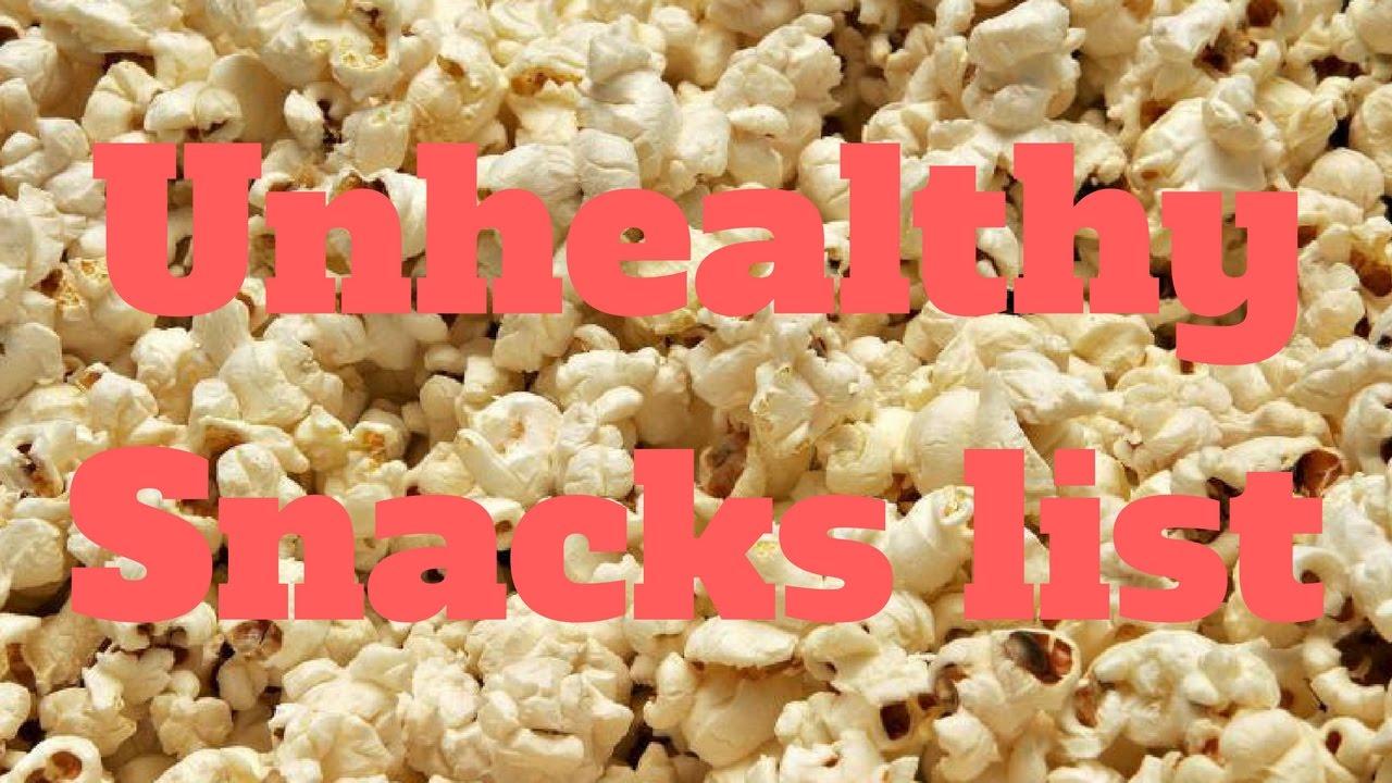 Unhealthy Snacks list - YouTube