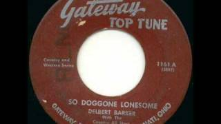 Delbert Barker - So Doggone Lonesome