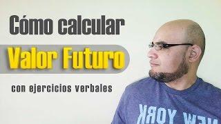 Valor Futuro... ¿Cómo calcularlo?