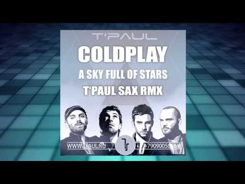 Coldplay - A Sky Full Of Stars (T'Paul Sax Rmx)