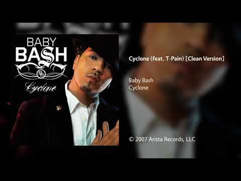 Baby Bash - Cyclone (feat. T-Pain) [Clean Version]