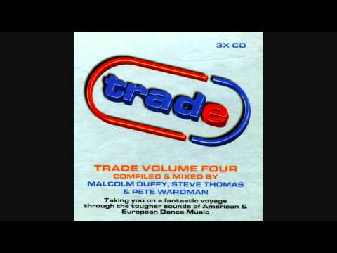 Trade, Vol  4 - Disc 3 - Mixed by Pete Wardman (Full Album)