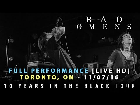 Bad Omens - FULL SET LIVE [HD] - 10 Years In The Black Tour (Toronto, ON 11/07/16)