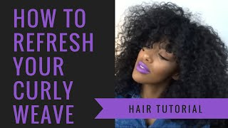 Tutorial || How To Refresh Your Curly Weave