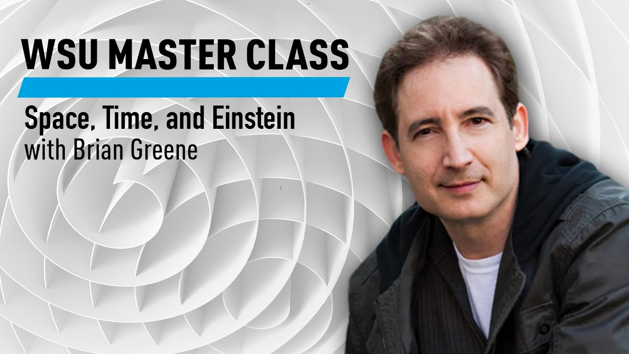 WSU: Space, Time, and Einstein with Brian Greene