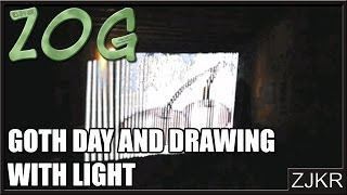 Goth Day and Drawing with Light - The Zog #1