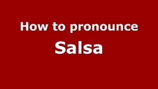 How to pronounce Salsa (Spanish/Argentina) - PronounceNames.com