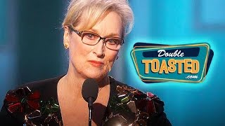 MERYL STREEP ATTACKS TRUMP IN GOLDEN GLOBES SPEECH - Double Toasted Highlight