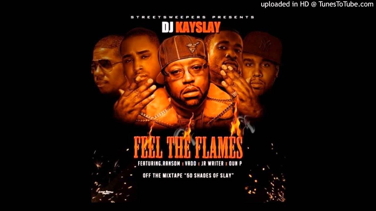 DJ Kay Slay Ft. Ransom, Vado,JR Writer & Oun-P - Feel The Flames