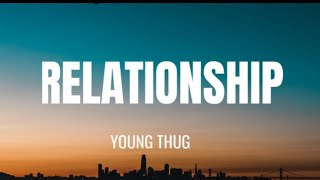 YoungThug, Future - RELATIONSHIP  (lyrics)