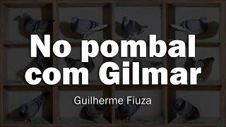 O pombal com Gilmar