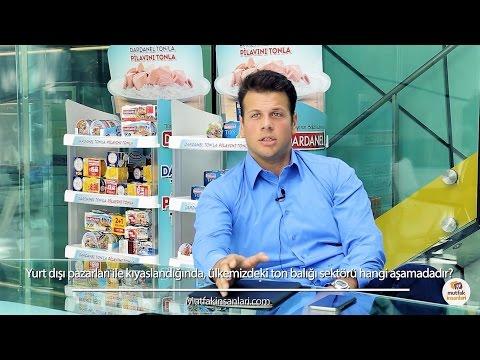 """Yurt Dışı Sektörün Yeni Gözdesi """"Steak Ton Balığı"""" - Mehmet Önen / Dardanel YK Üyesi"""