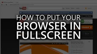 How to put firefix, chrome, or internet explorer into full screen m...
