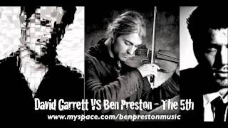 David Garrett vs Ben Preston - The 5th