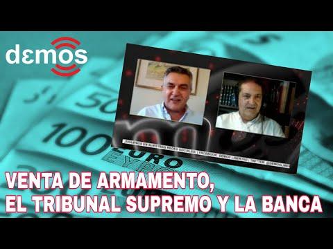 Venta De Armamento, El Tribunal Supremo Y La Banca I Demos TV