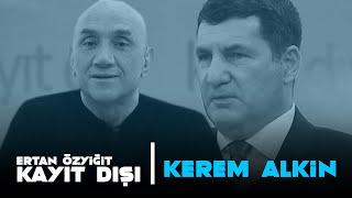 Ertan Özyiğit ile Kayıt Dışı - 23 Ekim 2020 - Kerem Alkin