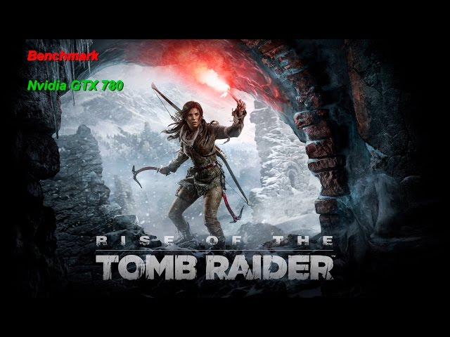 Benchmark Rise of The Tomb Raider DirectX 11 vs DirectX 12 GTX 780 PT-BR