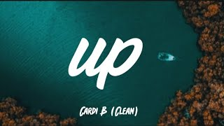 Cardi B - Up (Clean Lyrics) Radio Edit