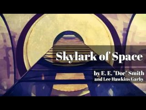 Skylark of Space by E. E. Doc Smith and Lee Hawkins Garby
