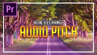 Video How To: Change Audio Pitch in Adobe Premiere Pro 2018 download MP3, 3GP, MP4, WEBM, AVI, FLV Mei 2018