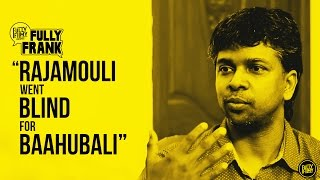 """""""Rajamouli went blind for Baahubali"""" 