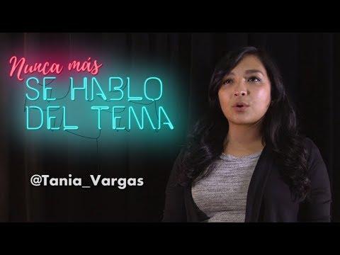 Tania Vargas  |  Nunca más se habló del tema