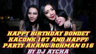 Download lagu DJ AYCHA    HAPPY BIRTHDAY BONDET KACONK 187 AND HAPPY PARTY AKANG ROHMAN 016