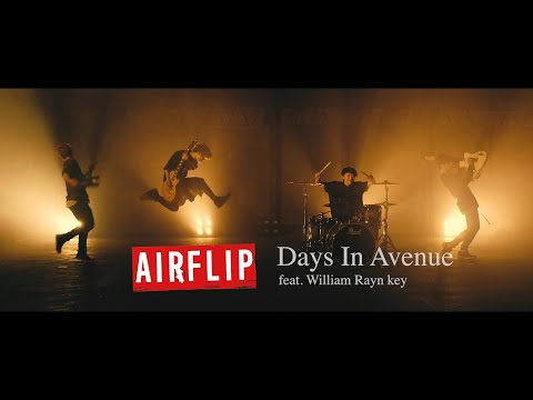 "AIRFLIP ""Days in Avenue feat. William Ryan Key"" 【Official Music Video】"